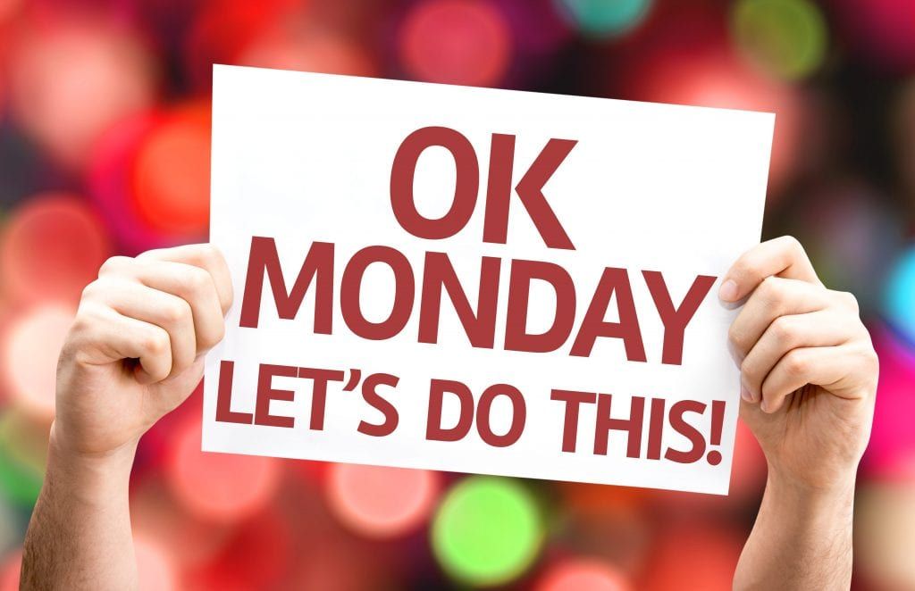 Monday Morning Motivation 5 Ways To Start Your Week Right